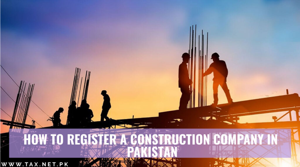 How-To-Register-Construction-Company-Pakistan-SECP-FBR-PEC