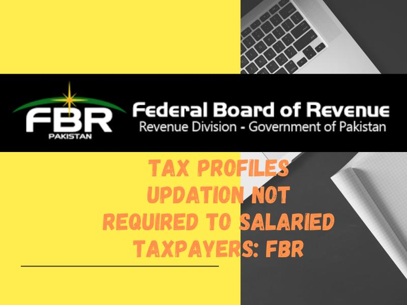 Taxpayers-profile-updation-fbr-salaried-taxpayers-not-required